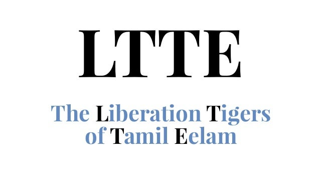 The Liberation Tigers of Tamil Eelam LTTE