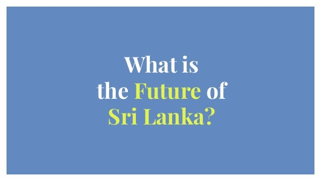 Chapter 4 - Consequences of Sri Lanka conflict