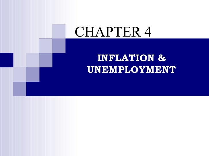 CHAPTER 4 INFLATION & UNEMPLOYMENT