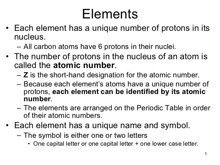 Elements <ul><li>Each element has a unique number of protons in its nucleus. </li></ul><ul><ul><li>All carbon atoms have 6...