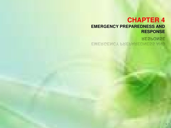 1<br />1<br />CHAPTER 4<br />EMERGENCY PREPAREDNESS AND RESPONSE<br />