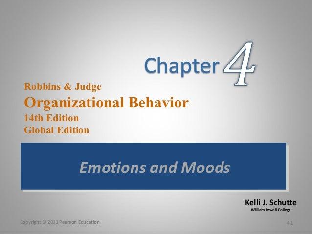 Kelli J. Schutte William Jewell College Robbins & Judge Organizational Behavior 14th Edition Global Edition Emotions and M...