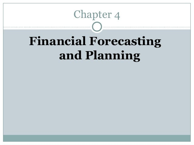 Chapter 4Financial Forecasting    and Planning
