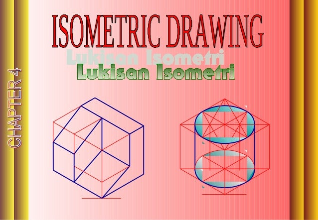 CHAPTER 4 : ISOMETRIC DRAWING 1.  Three views of shaped block are shown in Figure 1. Draw a full size isometric view of th...