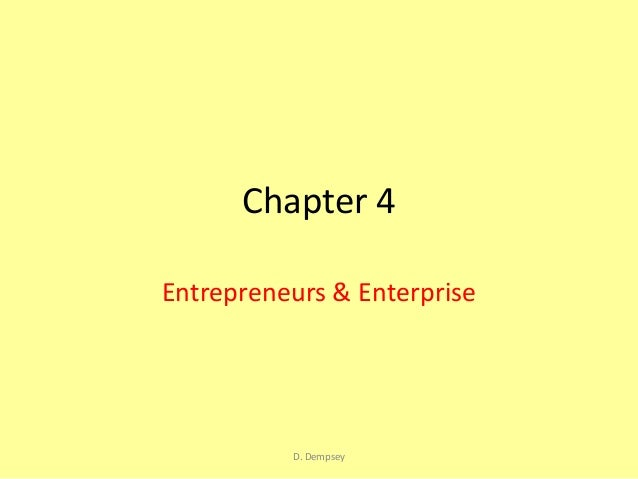 Chapter 4Entrepreneurs & Enterprise          D. Dempsey