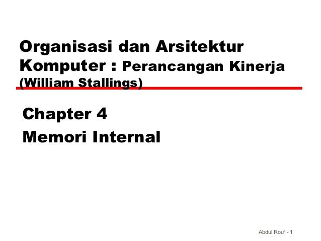 Organisasi dan ArsitekturKomputer : Perancangan Kinerja(William Stallings)Chapter 4Memori Internal                        ...