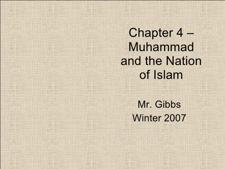 Chapter 4 – Muhammad and the Nation of Islam Mr. Gibbs Winter 2007