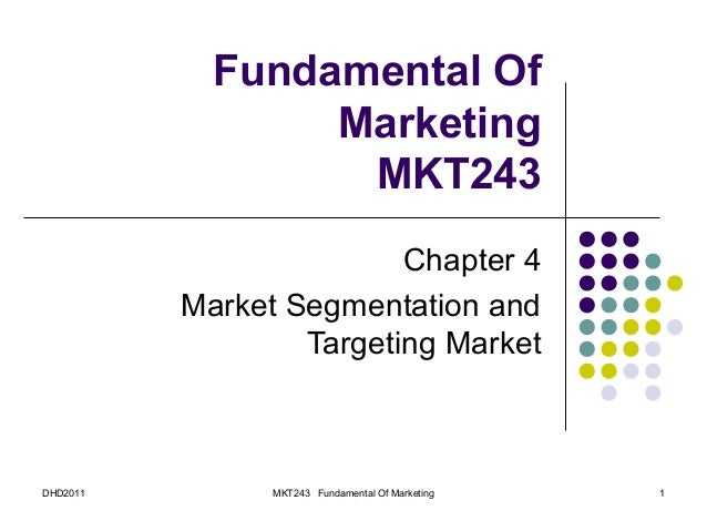 Fundamental Of                 Marketing                  MKT243                         Chapter 4          Market Segment...