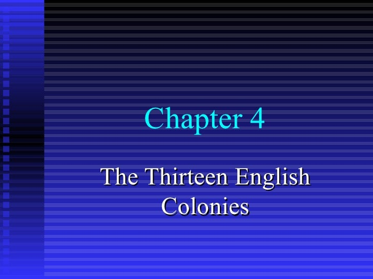 Chapter 4 The Thirteen English Colonies