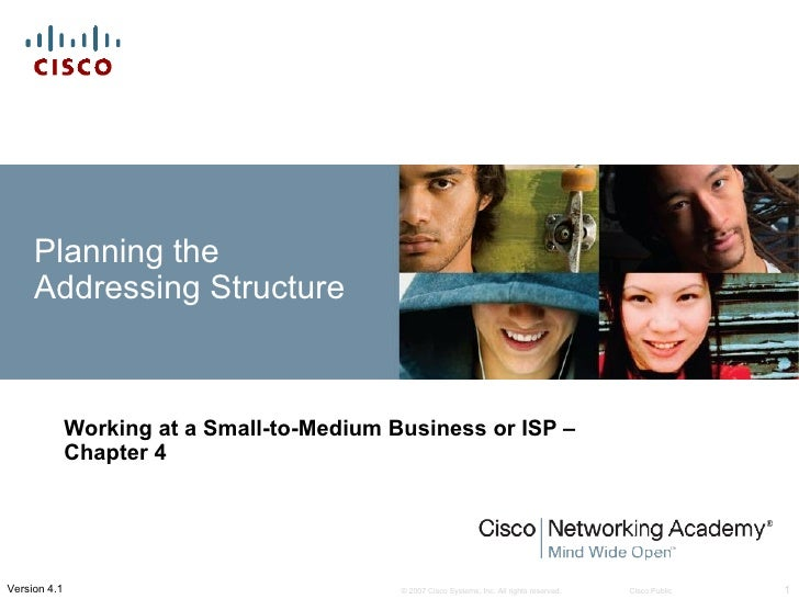 Planning the     Addressing Structure              Working at a Small-to-Medium Business or ISP –              Chapter 4Ve...