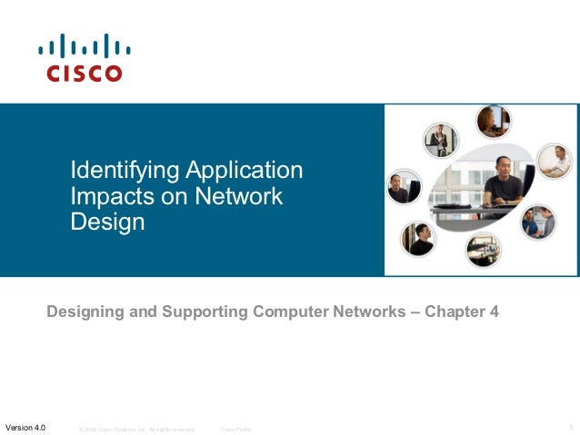 Identifying Application                Impacts on Network                Design              Designing and Supporting Comp...