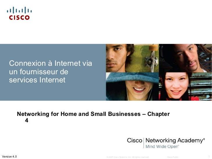 Connexion à Internet via     un fournisseur de     services Internet              Networking for Home and Small Businesses...