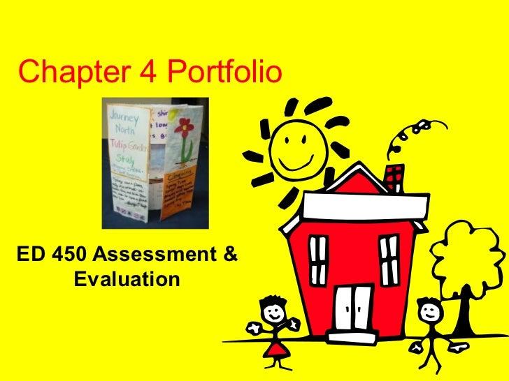 Chapter 4 PortfolioED 450 Assessment &     Evaluation