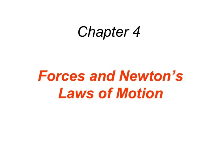Chapter 4Forces and Newton's  Laws of Motion