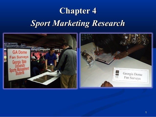 Chapter 4Chapter 4Sport Marketing ResearchSport Marketing Research1