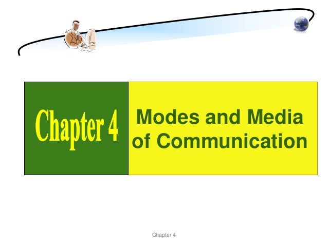 Modes and Mediaof Communication Chapter 4