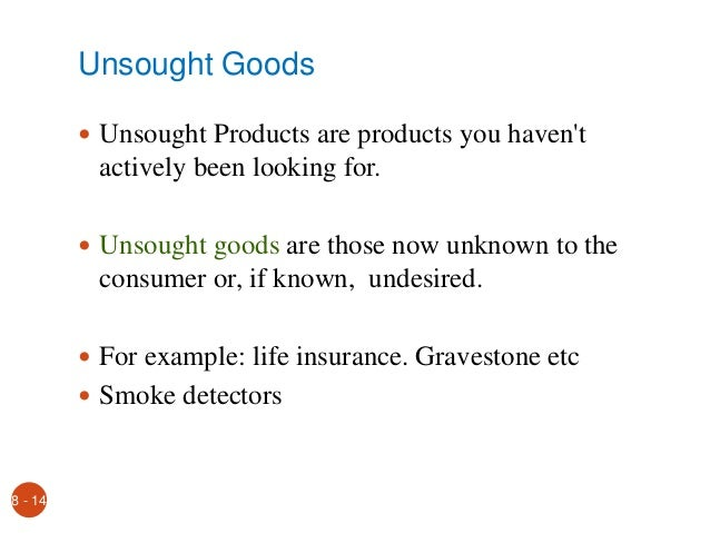 example for unsought goods Study marketing management chapter 12 practice test flashcards taken from chapter 12 of the book marketing management  unsought goods c)  for example.