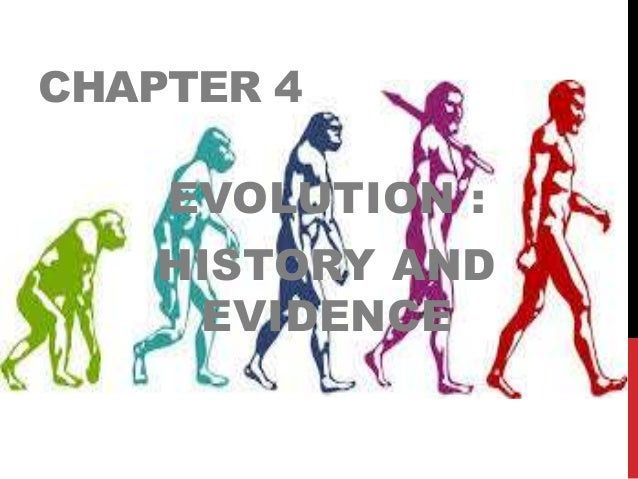 CHAPTER 4 EVOLUTION : HISTORY AND EVIDENCE