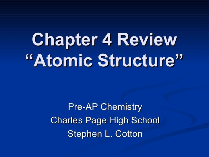"Chapter 4 Review ""Atomic Structure"" Pre-AP Chemistry Charles Page High School Stephen L. Cotton"