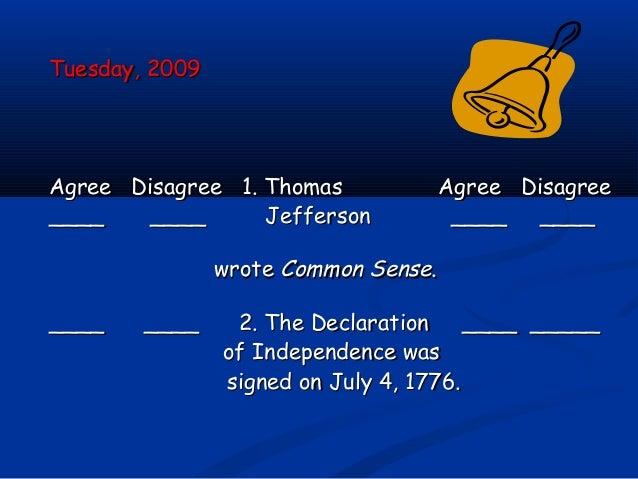 Tuesday, 2009Tuesday, 2009 Agree Disagree 1. ThomasAgree Disagree 1. Thomas Agree DisagreeAgree Disagree ____ ____ Jeffers...