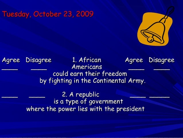 Tuesday, October 23, 2009Tuesday, October 23, 2009 Agree Disagree 1. AfricanAgree Disagree 1. African Agree DisagreeAgree ...