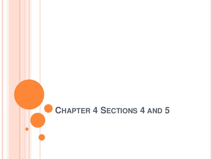 CHAPTER 4 SECTIONS 4 AND 5