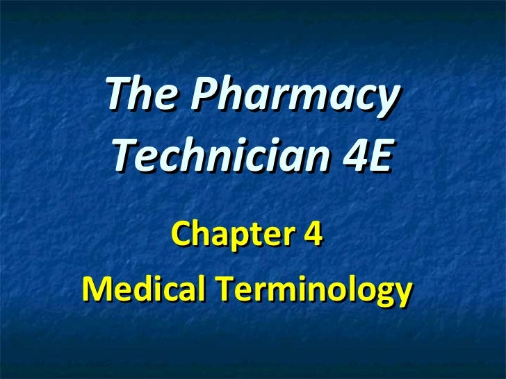 The Pharmacy Technician 4E Chapter 4 Medical Terminology