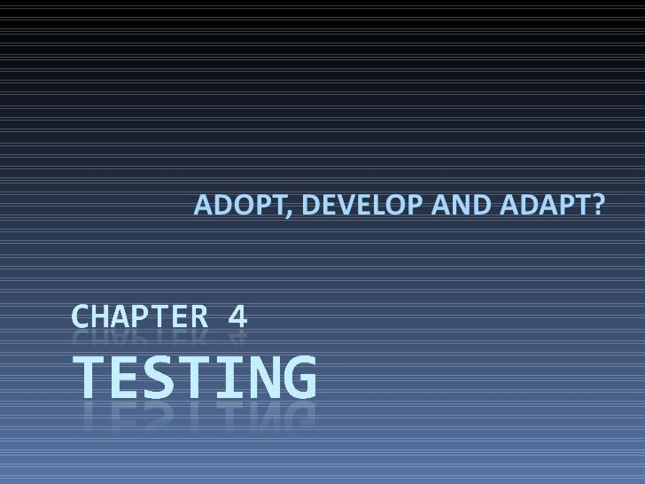 ADOPT, DEVELOP AND ADAPT?