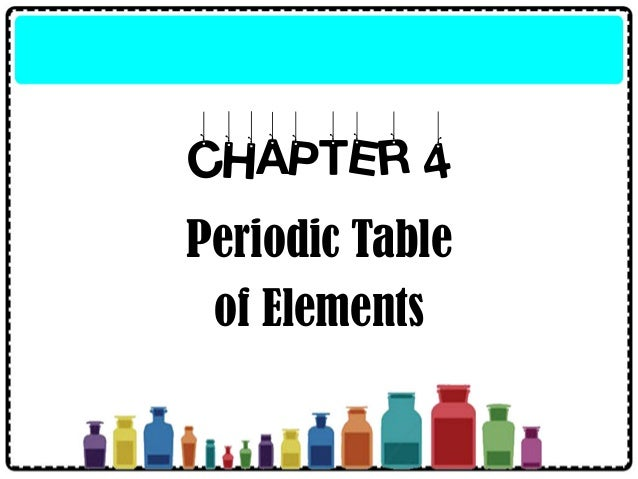 CHAPTER 4 Periodic Table of Elements