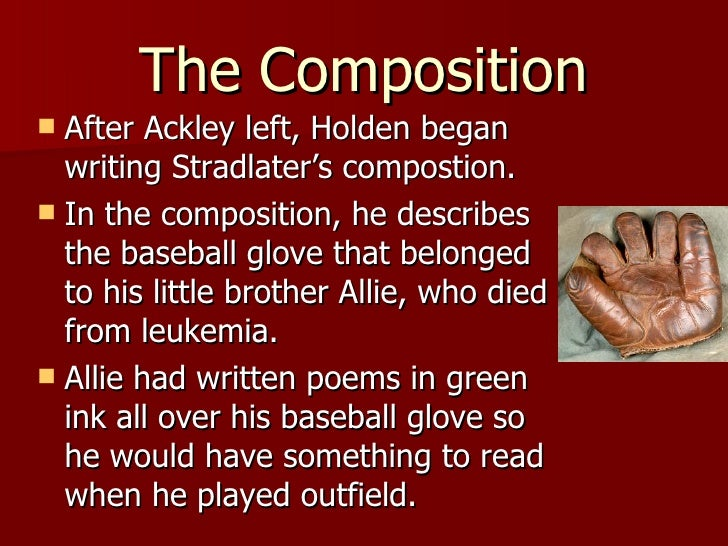 the importance of stradlater s composition in What do we learn about holden's relationship with his parents in this chapter  composition holden writes for stradlater  what is the importance of little.