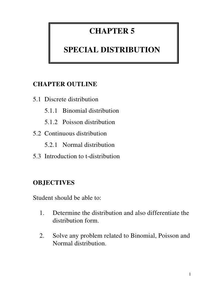 CHAPTER 5<br />SPECIAL DISTRIBUTION<br />CHAPTER OUTLINE<br />5.1  Discrete distribution<br />       5.1.1   Binomial dist...
