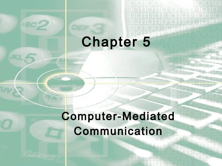 Chapter 5 Computer-Mediated   Communication