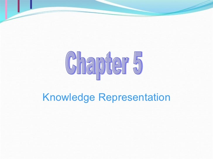 Knowledge Representation Chapter 5