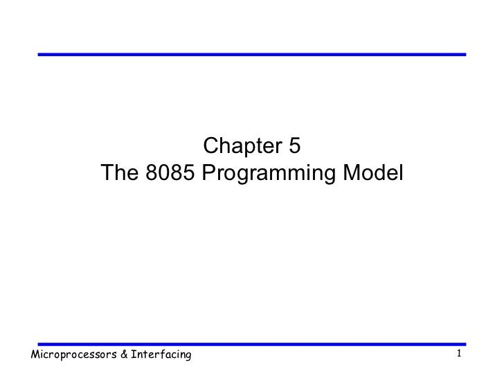 Chapter 5 The 8085 Programming Model