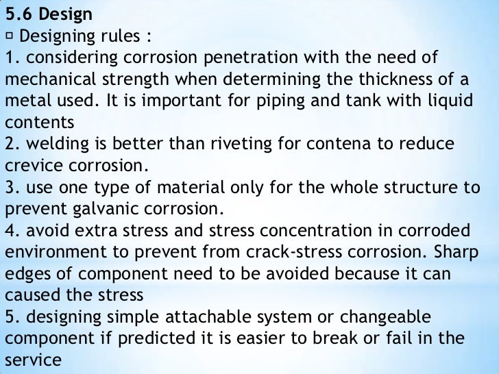 5.4 Material Selection <br /> There are few combination between metal and good corroded environment and economical are sh...