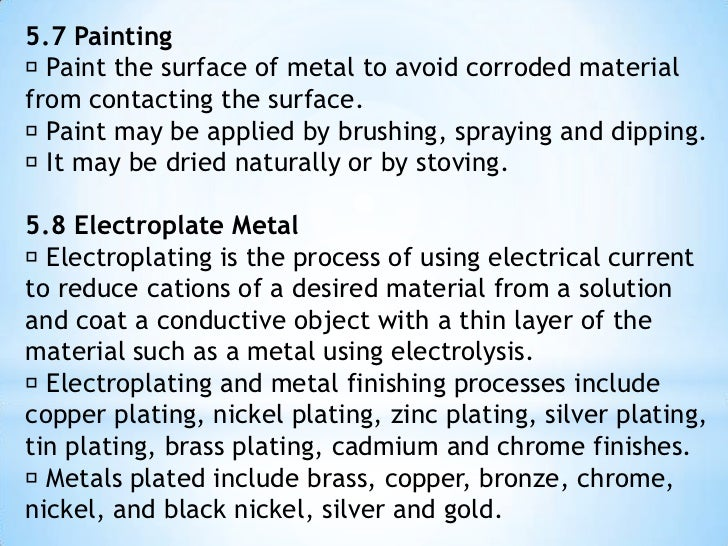 5.5 Coating <br /> Plastic and oil are non metal material use mainly for coatings. <br /> Metallic coatings which differ...