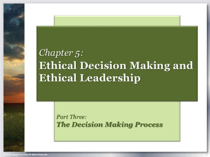 Chapter 5:                                    Ethical Decision Making and                                    Ethical Leade...