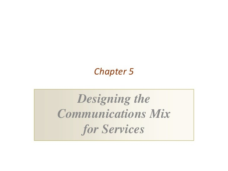 Chapter 5   Designing theCommunications Mix    for Services