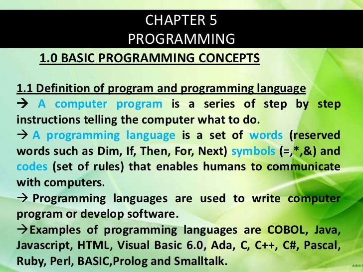 CHAPTER 5                    PROGRAMMING    1.0 BASIC PROGRAMMING CONCEPTS1.1 Definition of program and programming langua...