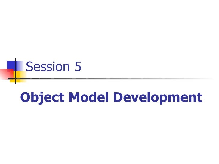 Session 5 Object Model Development