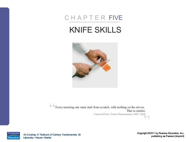 "C H A P T E R FIVE                                        KNIFE SKILLS                      ""     Every morning one must s..."