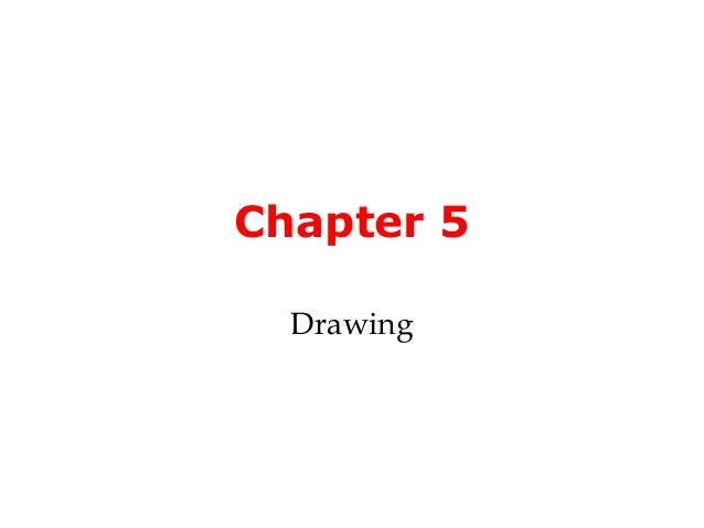 Chapter 5  Drawing