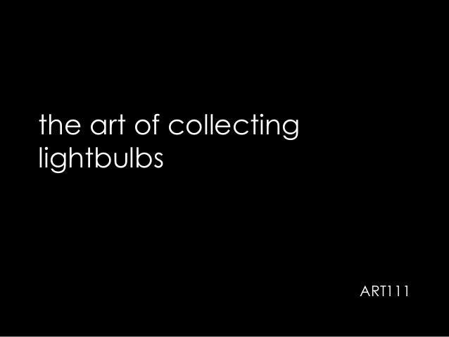 the art of collecting lightbulbs ART111