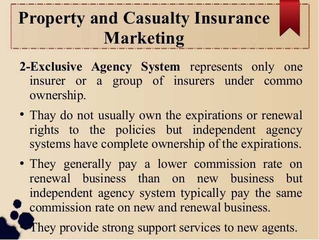 ... premiums; 17. Property and Casualty Insurance Marketing 2-Exclusive  Agency System ...
