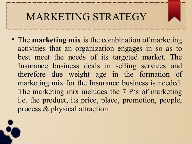 MARKETING STRATEGY  ● The marketing mix is the combination of marketing  activities that an organization engages in so as ...