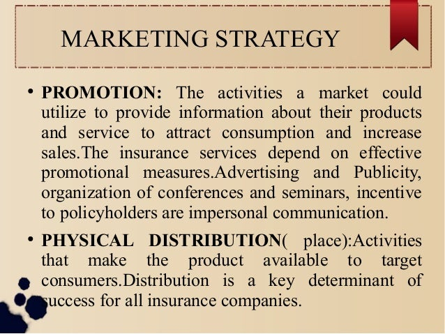 MARKETING STRATEGY  ● PROMOTION: The activities a market could  utilize to provide information about their products  and s...