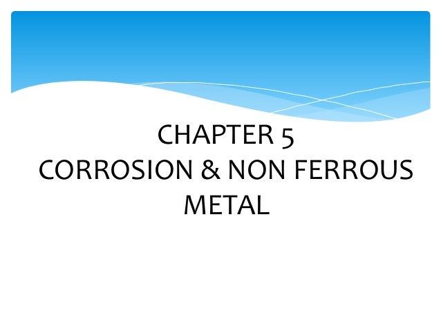 CHAPTER 5 CORROSION & NON FERROUS METAL