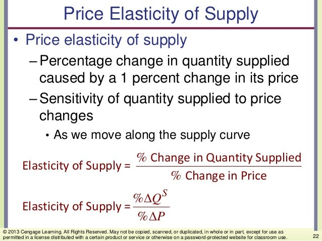 Price Elasticity of Supply • Price elasticity of supply –Percentage change in quantity supplied caused by a 1 percent chan...