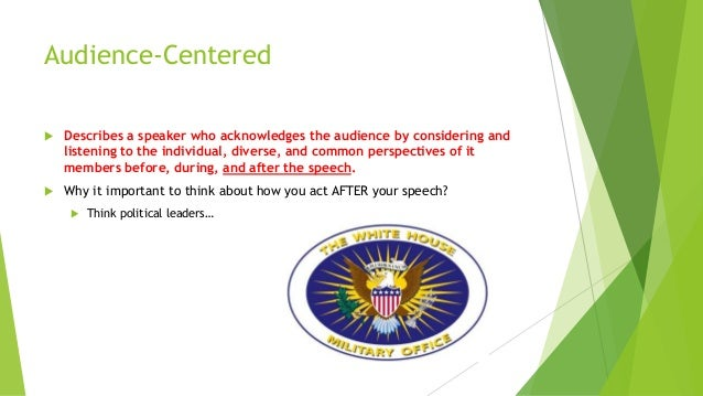 audience centered speakers Public speaking workbook ©sam walch, 1998  of communication and how an effective speaker  tip for effective communication is to remain audience centered.