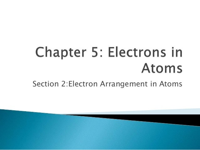 Section 2:Electron Arrangement in Atoms